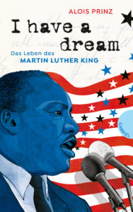 Cover I have a Dream. Das Leben des Martin Luther King
