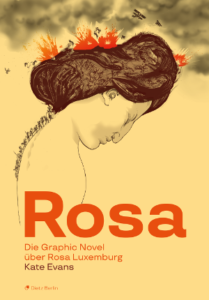 "Cover ""Rosa. Die Graphic Novel über Rosa Luxemburg"" von Kate Evans"
